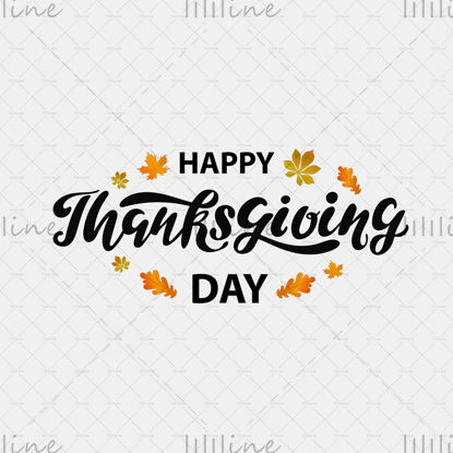 Boldog hálaadás napját digitális kézi betűkkel, juhar- és tölgyfalevéllel a fehér háttér előtt. Ünnepi üdvözlőlap ünneplésre, poszter, prospektus