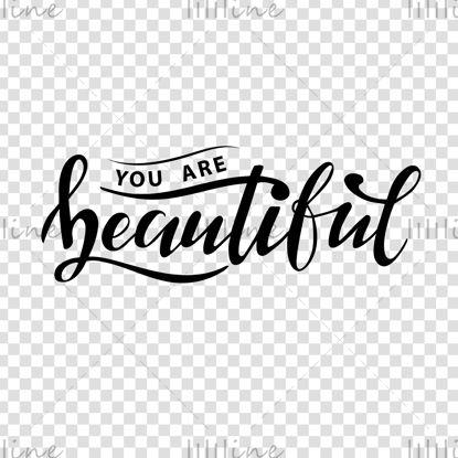 شما زیبا هستید دست نوشته های دیجیتال زنان به سبک مدرن